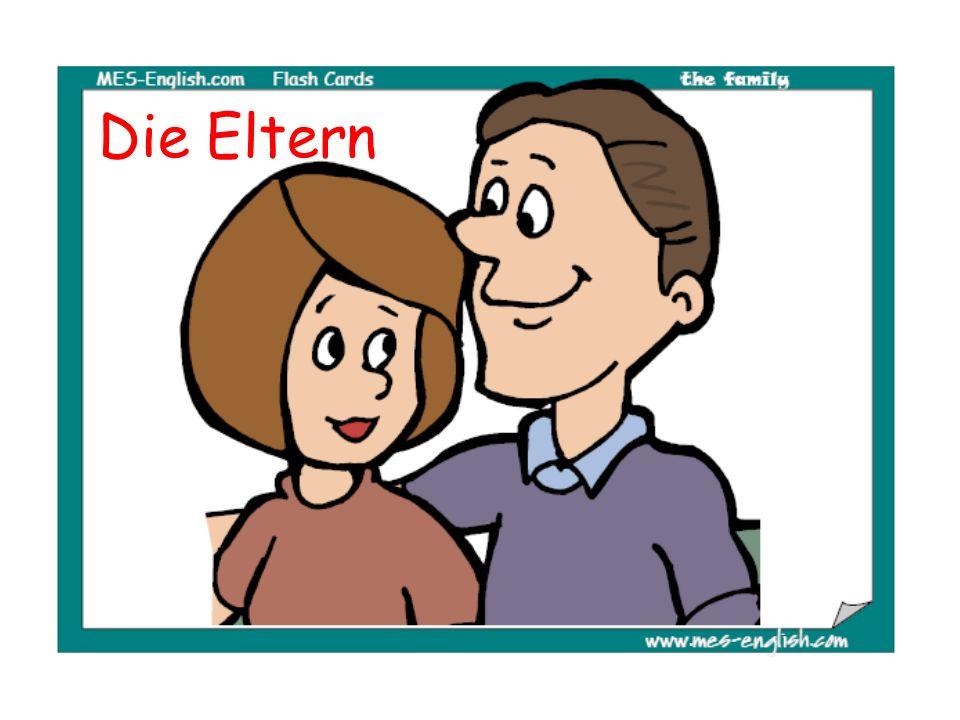 Das sind meine Eltern.A. Sie heißen Herr und Frau Weigel.