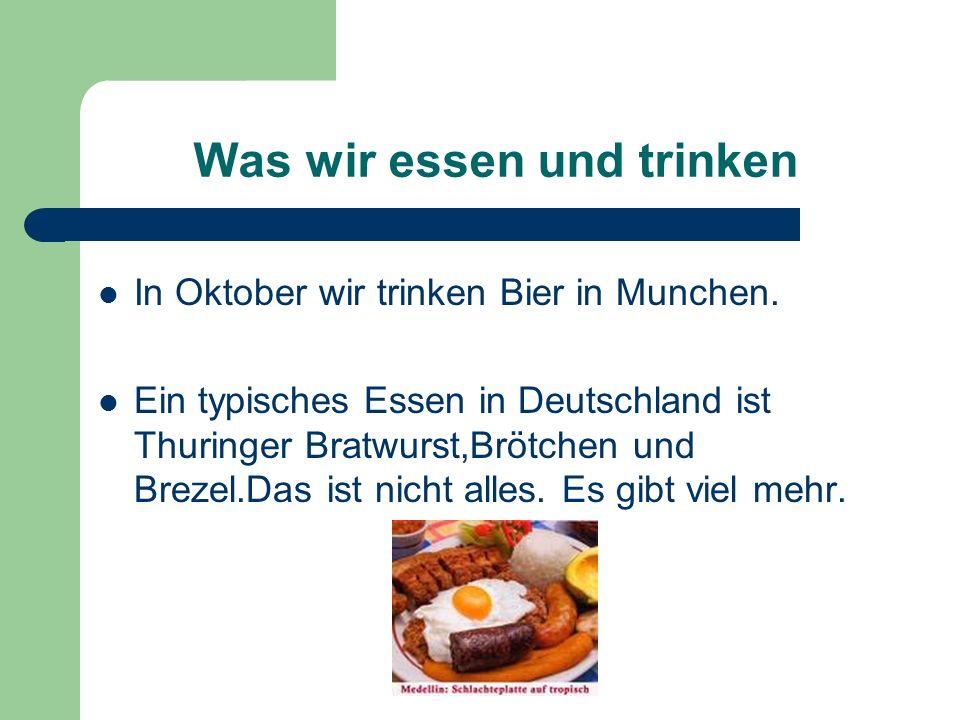 Was wir essen und trinken In Oktober wir trinken Bier in Munchen.