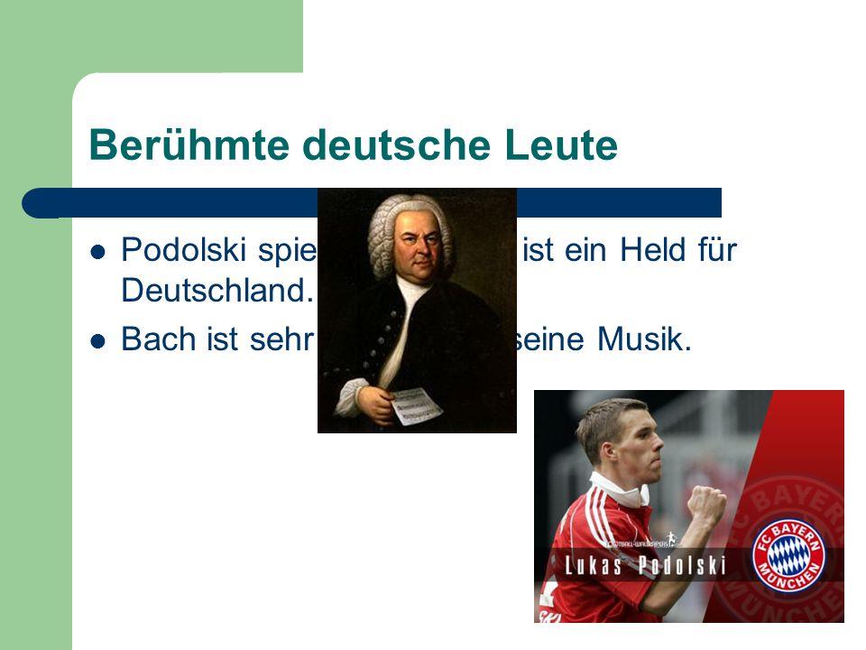 Berühmte deutsche Leute Podolski spielt fußball und ist ein Held für Deutschland.