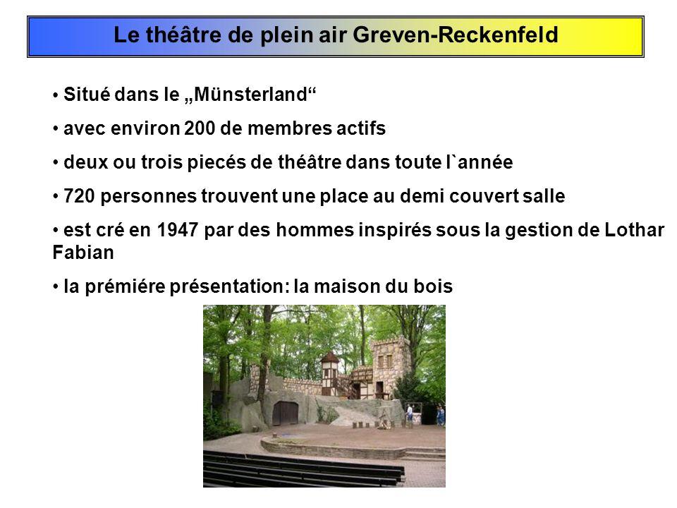 Le théâtre de plein air Greven-Reckenfeld Situé dans le Münsterland avec environ 200 de membres actifs deux ou trois piecés de théâtre dans toute l`an