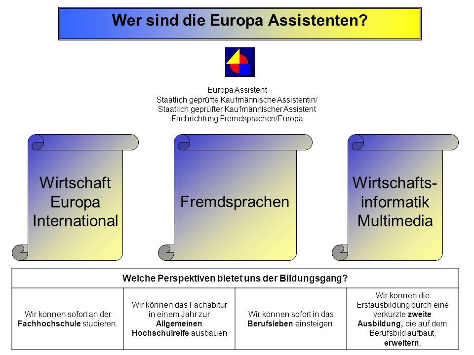 Wer sind die Europa Assistenten? Europa Assistent Staatlich geprüfte Kaufmännische Assistentin/ Staatlich geprüfter Kaufmännischer Assistent Fachricht
