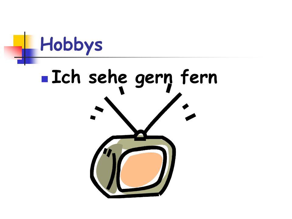 Hobbys Ich sehe gern fern