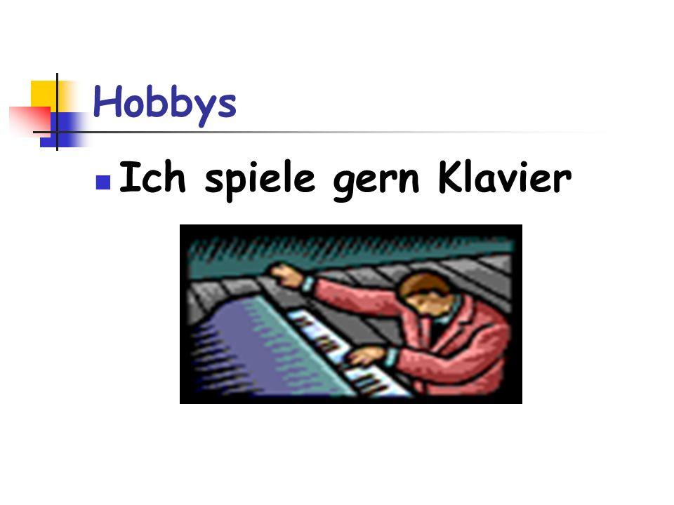 Hobbys Ich spiele gern Klavier