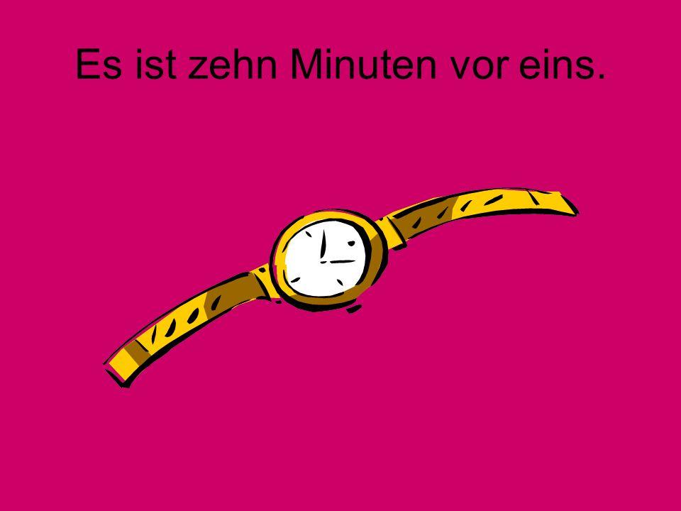 Es ist acht Uhr.