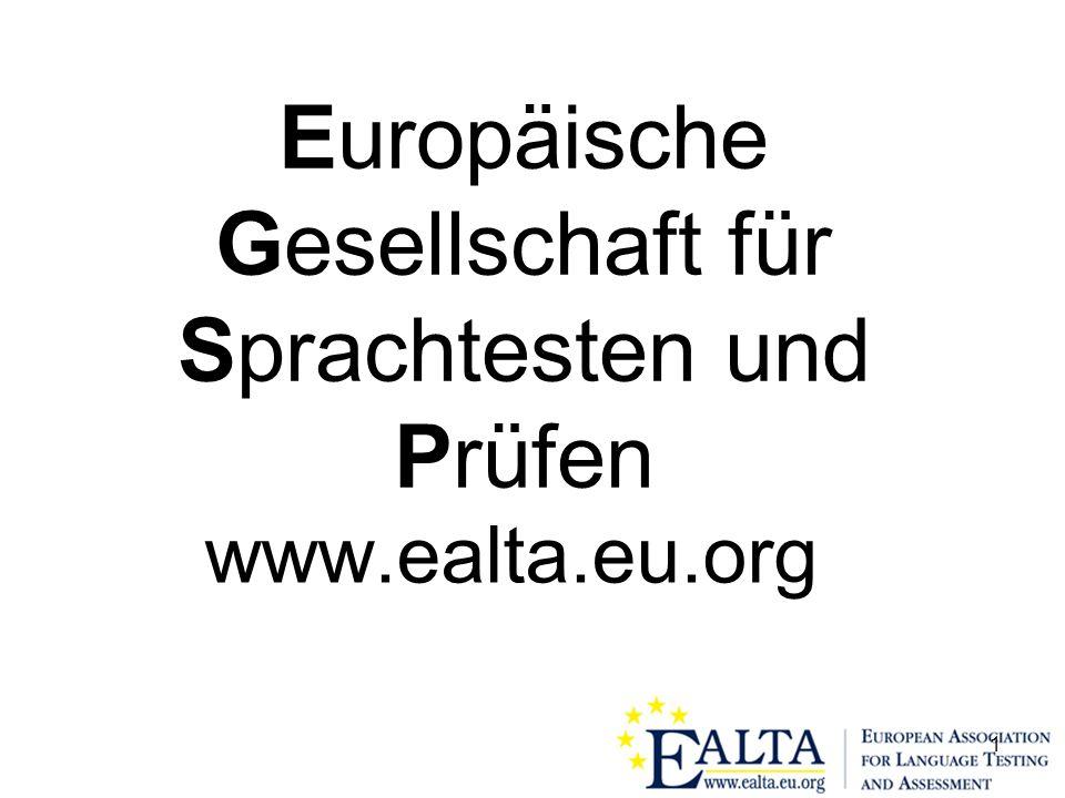 1 Europäische Gesellschaft für Sprachtesten und Prüfen www.ealta.eu.org