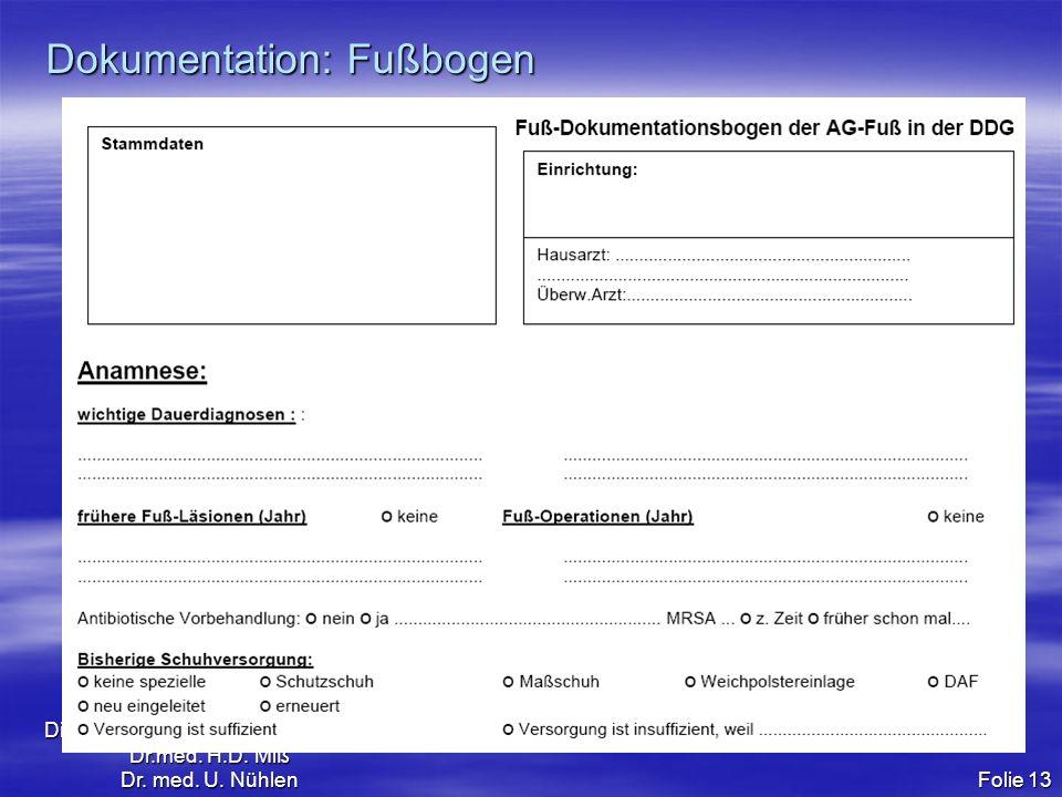 Diabetologische Schwerpunktpraxis Dr.med. H.D. Miß Dr. med. U. Nühlen Folie 13 Dokumentation: Fußbogen
