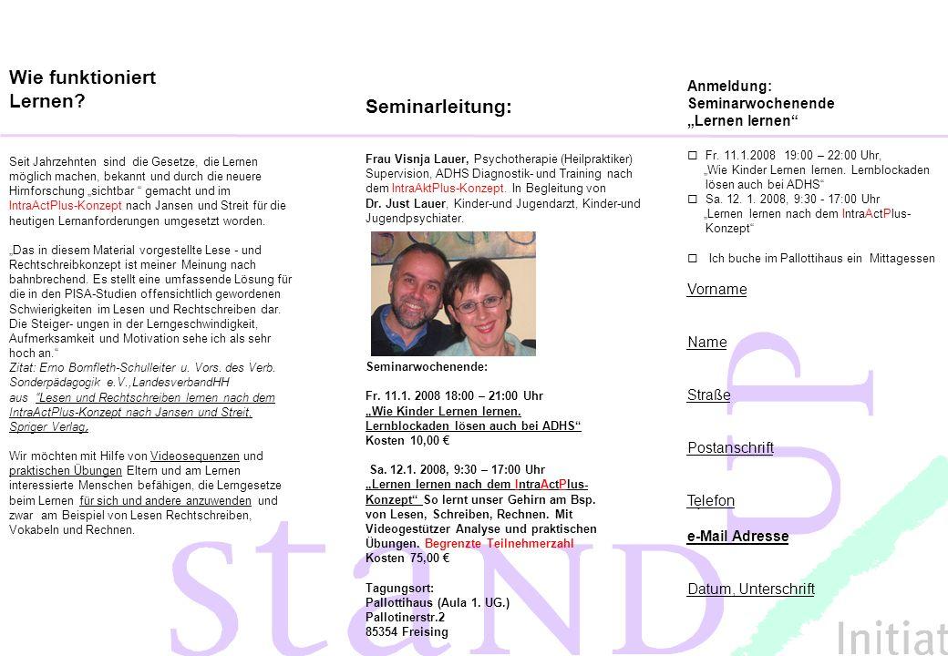 Seminarleitung: Frau Visnja Lauer, Psychotherapie (Heilpraktiker) Supervision, ADHS Diagnostik- und Training nach dem IntraAktPlus-Konzept. In Begleit