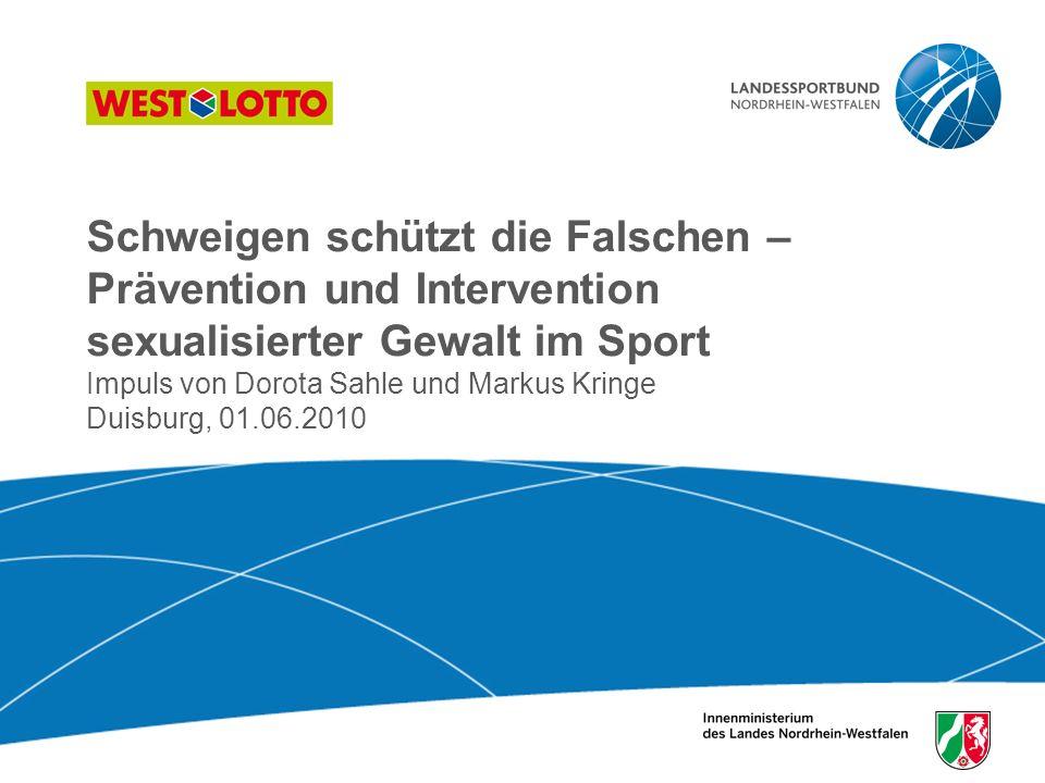 22   Schweigen schützt die Falschen, Duisburg 26.10.2009 Kapitel 4 Besonderheiten bei Institutionen des Sports Bitte gehen Sie zu zweit oder zu dritt zusammen.