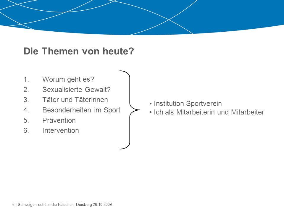 27   Schweigen schützt die Falschen, Duisburg 26.10.2009 Kapitel 5 Prävention: Was können Sportvereine tun.