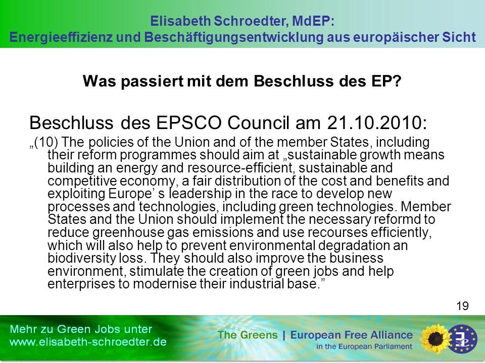 Elisabeth Schroedter, MdEP: Energieeffizienz und Beschäftigungsentwicklung aus europäischer Sicht 19 Was passiert mit dem Beschluss des EP? Beschluss