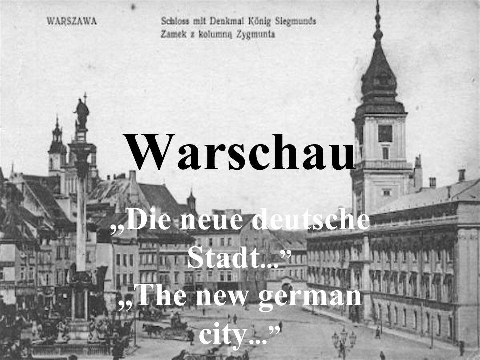 Warschau Die neue deutsche Stadt... The new german city...