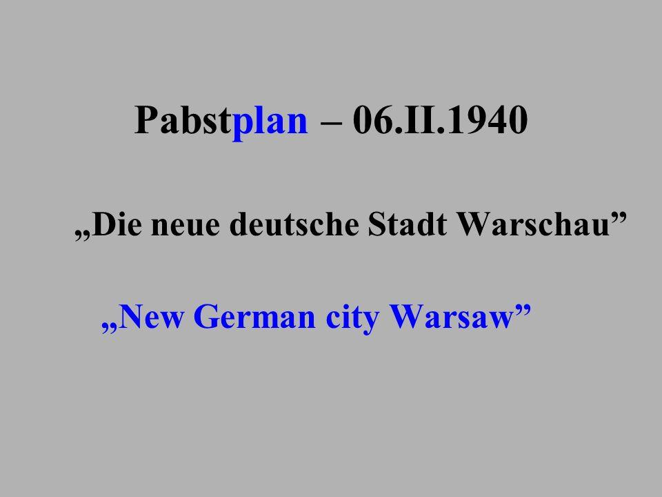 Pabstplan – 06.II.1940 Die neue deutsche Stadt Warschau New German city Warsaw