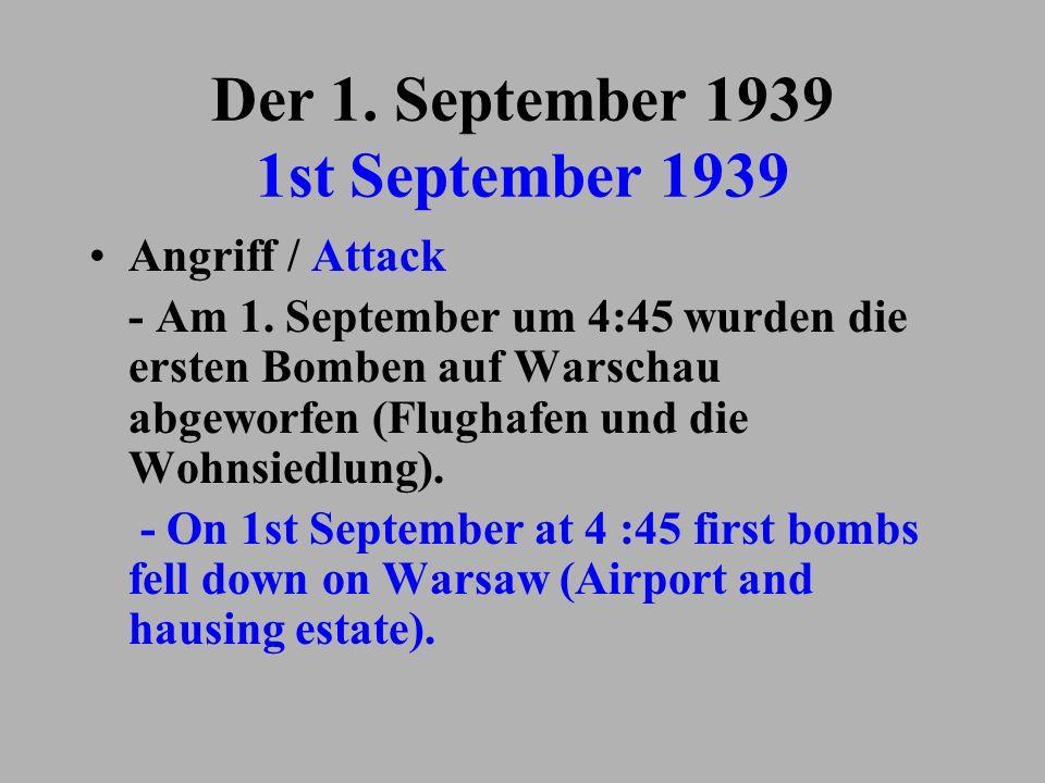Der 1. September 1939 1st September 1939 Angriff / Attack - Am 1. September um 4:45 wurden die ersten Bomben auf Warschau abgeworfen (Flughafen und di