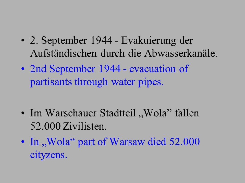 2. September 1944 - Evakuierung der Aufständischen durch die Abwasserkanäle. 2nd September 1944 - evacuation of partisants through water pipes. Im War