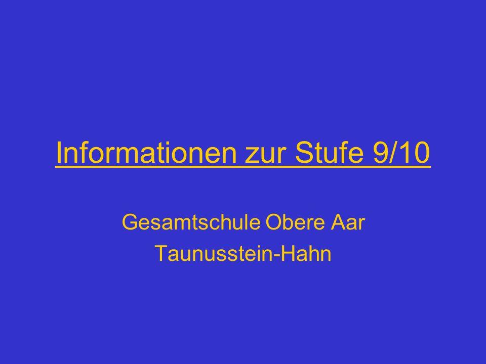 Informationen zur Stufe 9/10 Gesamtschule Obere Aar Taunusstein-Hahn