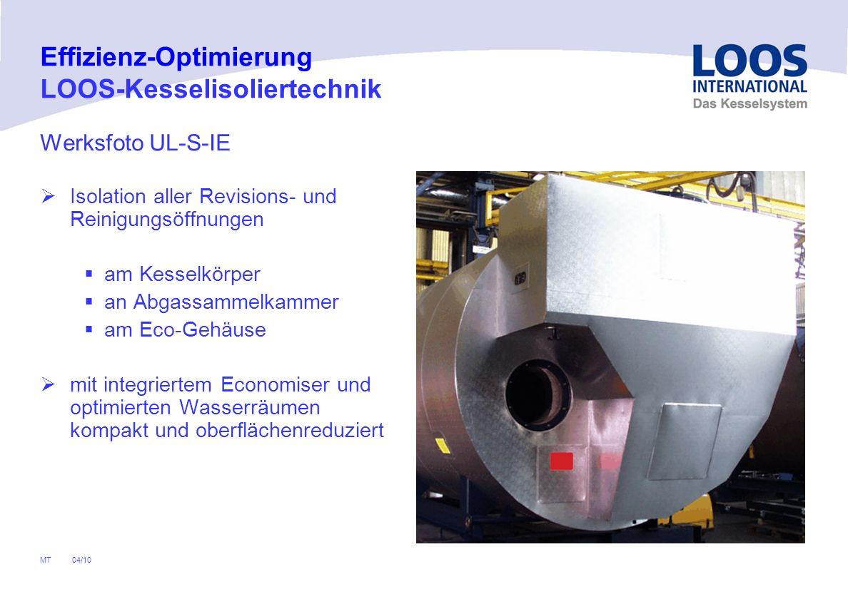 04/10 MT Effizienz-Optimierung LOOS-Kesselisoliertechnik Werksfoto ohne Abstandhalter keine Abstandhalter (Wärme- brücken) im zylindrischen Bereich Be