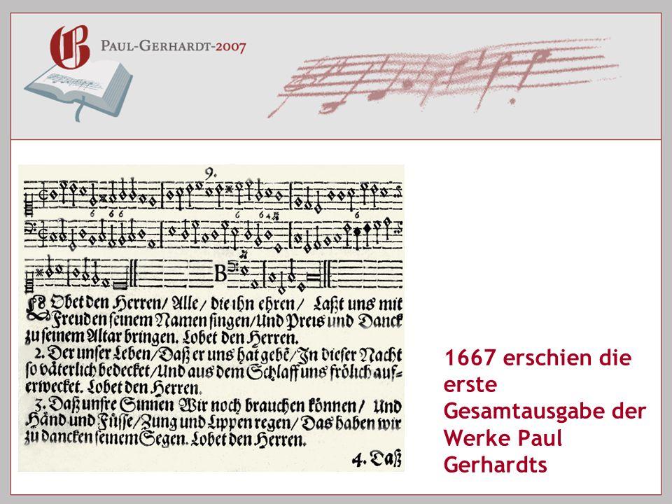 1667 erschien die erste Gesamtausgabe der Werke Paul Gerhardts