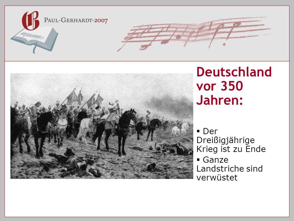 Deutschland vor 350 Jahren: Der Dreißigjährige Krieg ist zu Ende Ganze Landstriche sind verwüstet