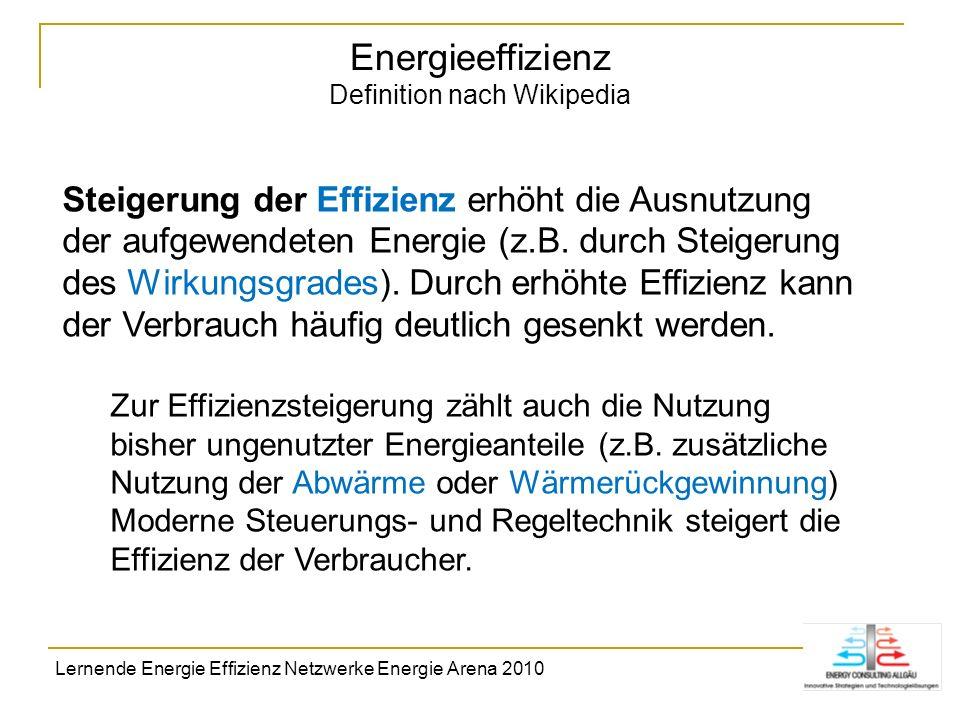 Energieeffizienz Definition nach Wikipedia Steigerung der Effizienz erhöht die Ausnutzung der aufgewendeten Energie (z.B. durch Steigerung des Wirkung