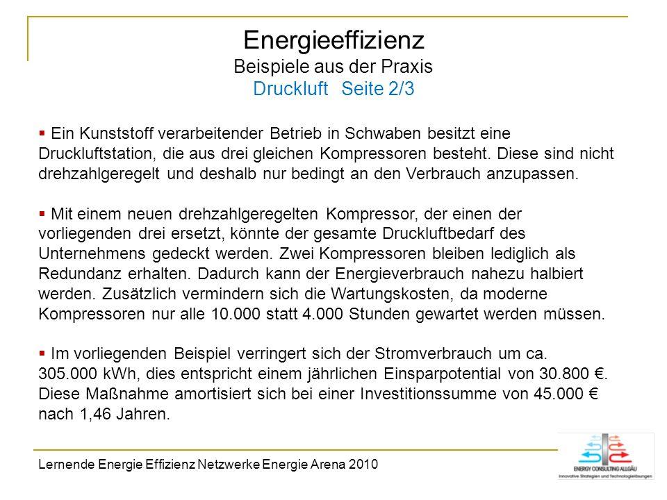 Energieeffizienz Beispiele aus der Praxis Druckluft Seite 2/3 Ein Kunststoff verarbeitender Betrieb in Schwaben besitzt eine Druckluftstation, die aus