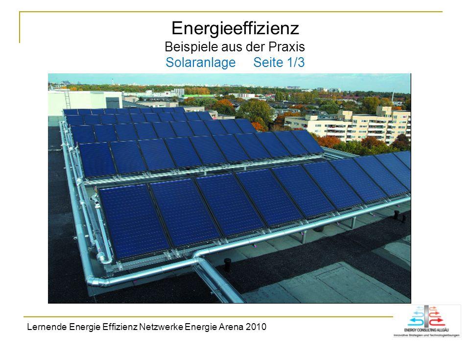 Energieeffizienz Beispiele aus der Praxis Solaranlage Seite 1/3 Lernende Energie Effizienz Netzwerke Energie Arena 2010