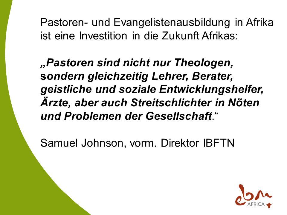 Pastoren- und Evangelistenausbildung in Afrika ist eine Investition in die Zukunft Afrikas: Pastoren sind nicht nur Theologen, sondern gleichzeitig Le