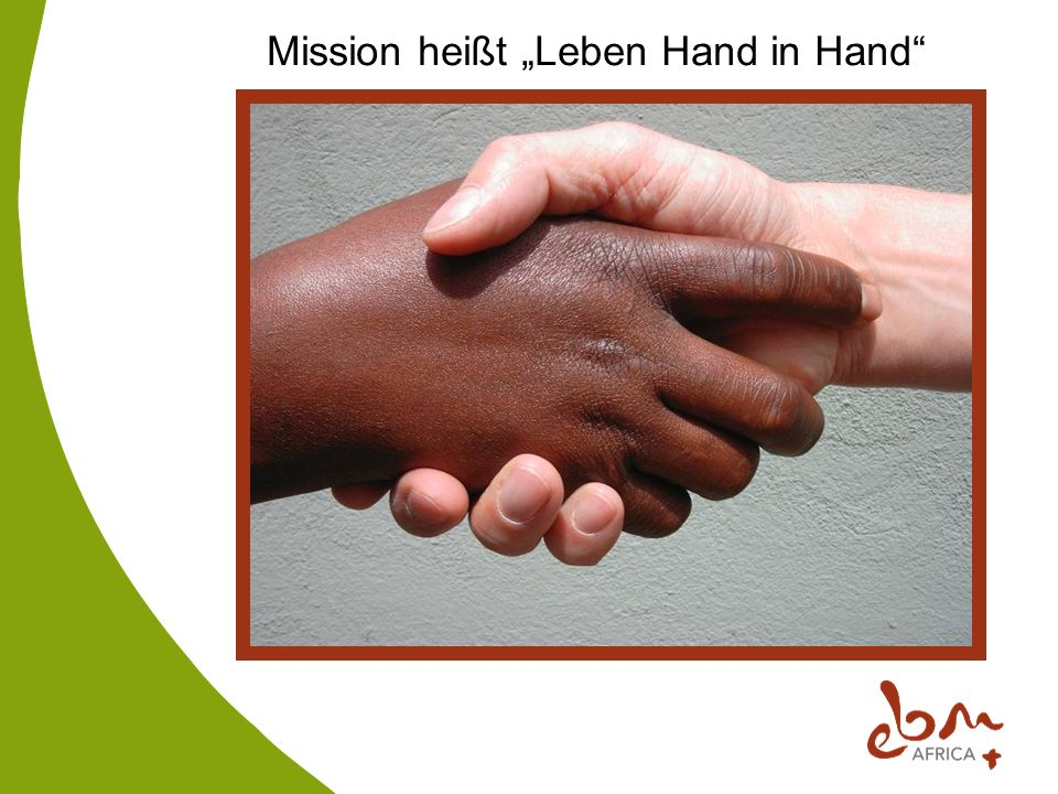 Mission heißt Leben Hand in Hand