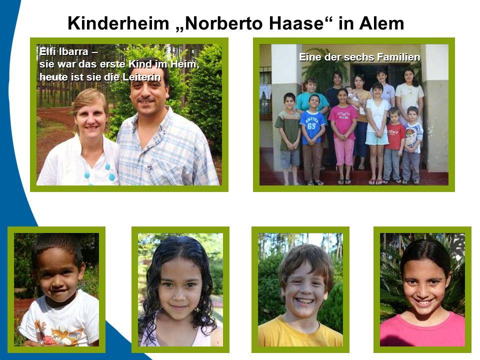 Kinderheim Norberto Haase in Alem Elfi Ibarra – sie war das erste Kind im Heim, heute ist sie die Leiterin Elfi Ibarra – sie war das erste Kind im Hei
