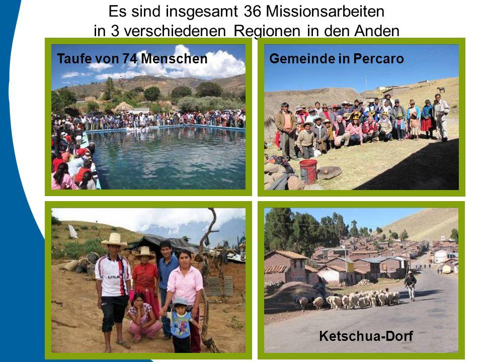 Es sind insgesamt 36 Missionsarbeiten in 3 verschiedenen Regionen in den Anden Taufe von 74 Menschen Ketschua-Dorf Gemeinde in Percaro