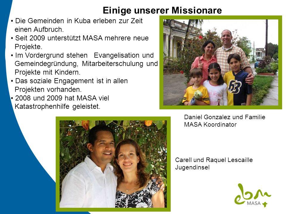 Einige unserer Missionare Carell und Raquel Lescaille Jugendinsel Daniel Gonzalez und Familie MASA Koordinator Die Gemeinden in Kuba erleben zur Zeit
