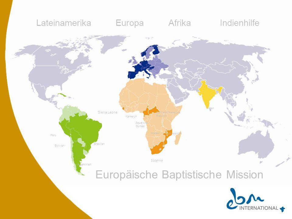 LateinamerikaEuropaAfrika Indienhilfe Sierra Leone Kuba Brasilien Argentinien Bolivien Peru Indien Südafrika Mosambik Malawi Zentralafrikanische Repub
