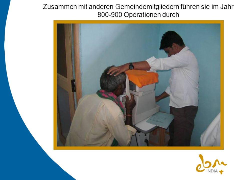 Zusammen mit anderen Gemeindemitgliedern führen sie im Jahr 800-900 Operationen durch