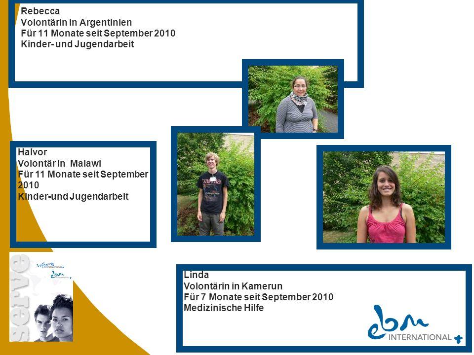 Rebecca Volontärin in Argentinien Für 11 Monate seit September 2010 Kinder- und Jugendarbeit Halvor Volontär in Malawi Für 11 Monate seit September 20