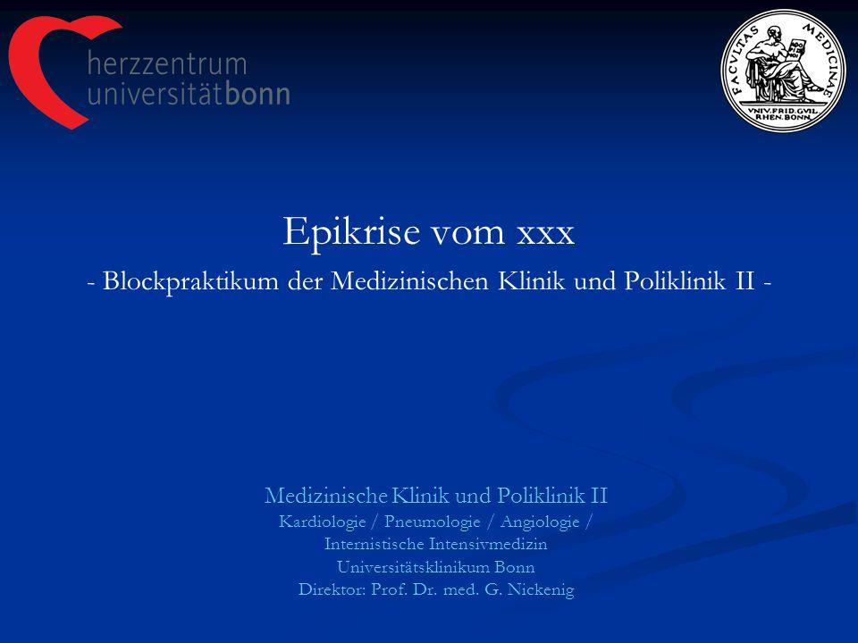 Medizinische Klinik und Poliklinik II Kardiologie / Pneumologie / Angiologie / Internistische Intensivmedizin Universitätsklinikum Bonn Direktor: Prof