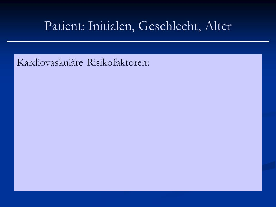 Patient: Initialen, Geschlecht, Alter Soziale Anamnese: