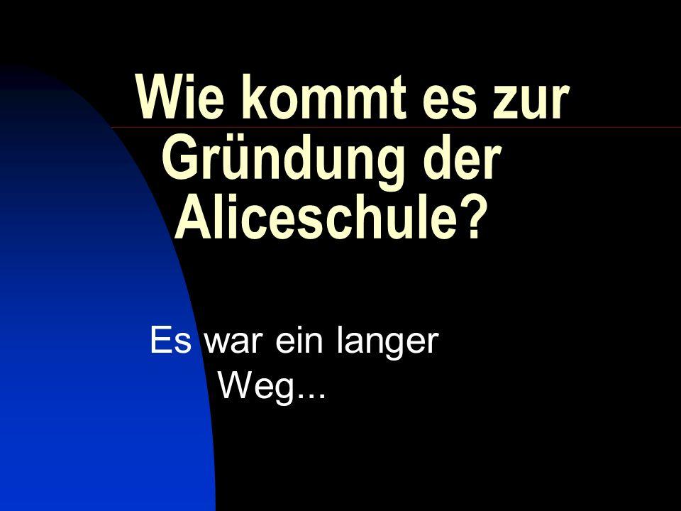 Einige Stationen auf dem Weg bis zur Gründung der Aliceschule in Gießen: Leipzig Berlin Darmstadt Gießen