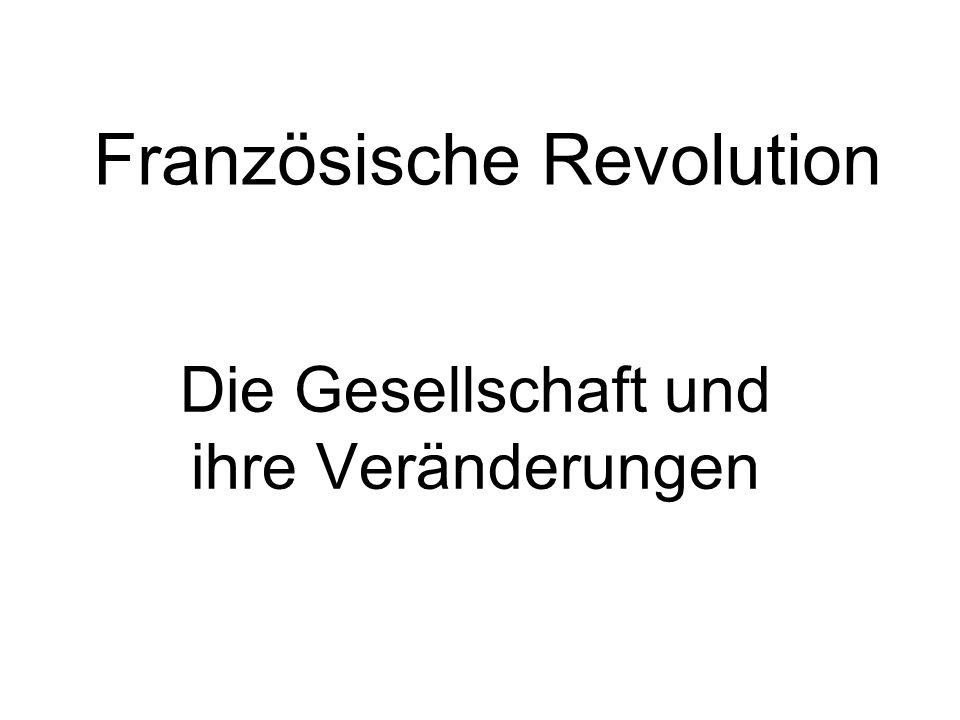 Französische Revolution Die Gesellschaft und ihre Veränderungen