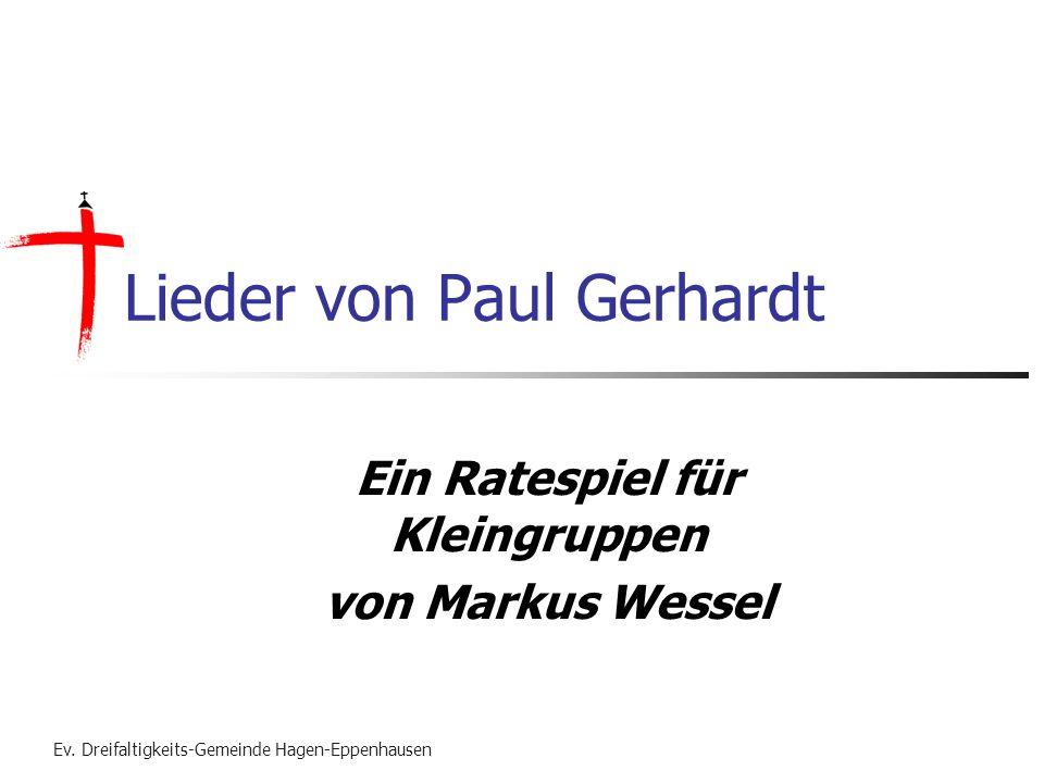 Paul Gerhardt Quiz Spielregeln Die Bilder geben Hinweise auf Begriffe die sich in der ersten Zeile eines Paul-Gerhardt-Liedes finden.