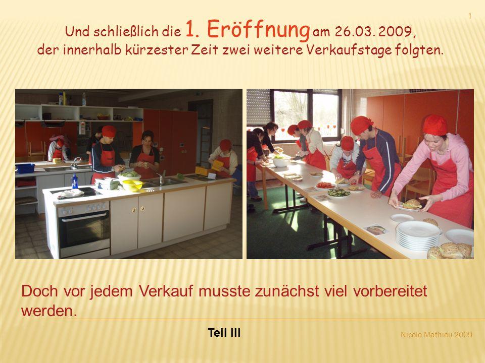 Nicole Mathieu 2009 1 Und schließlich die 1.Eröffnung am 26.03.