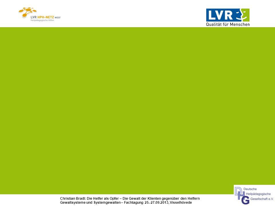 Christian Bradl: Die Helfer als Opfer – Die Gewalt der Klienten gegenüber den Helfern Gewaltsysteme und Systemgewalten – Fachtagung 25.-27.09.2013, Vi