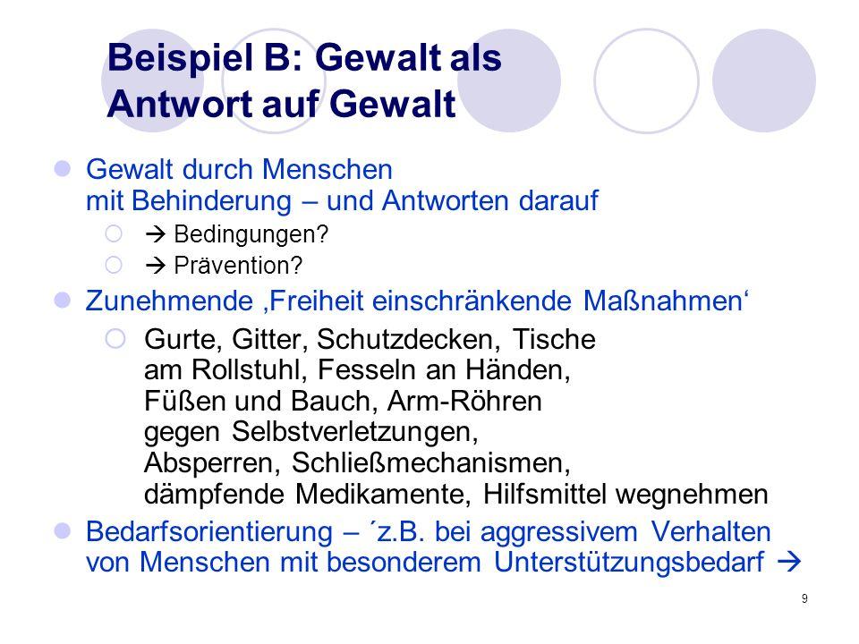 10 Beispiel B: Gewalt als Antwort auf Gewalt Bedarfsorientierung – ´z.B.