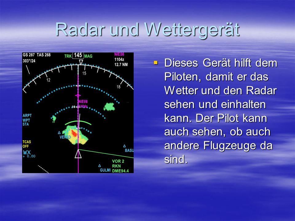 Radar und Wettergerät Dieses Gerät hilft dem Piloten, damit er das Wetter und den Radar sehen und einhalten kann.