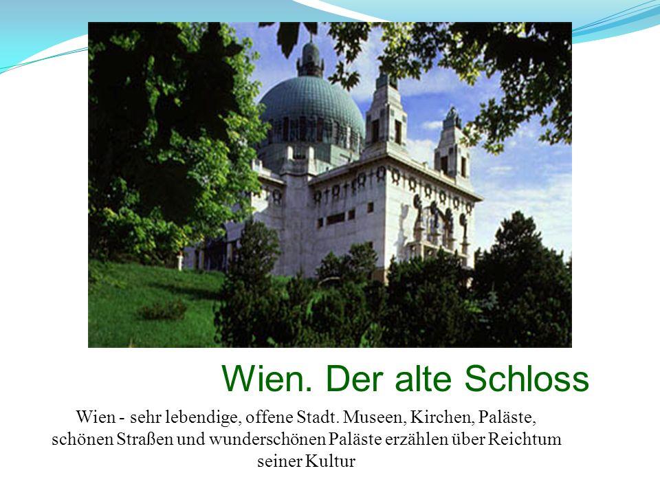 Wien. Der alte Schloss Wien - sehr lebendige, offene Stadt. Museen, Kirchen, Paläste, schönen Straßen und wunderschönen Paläste erzählen über Reichtum
