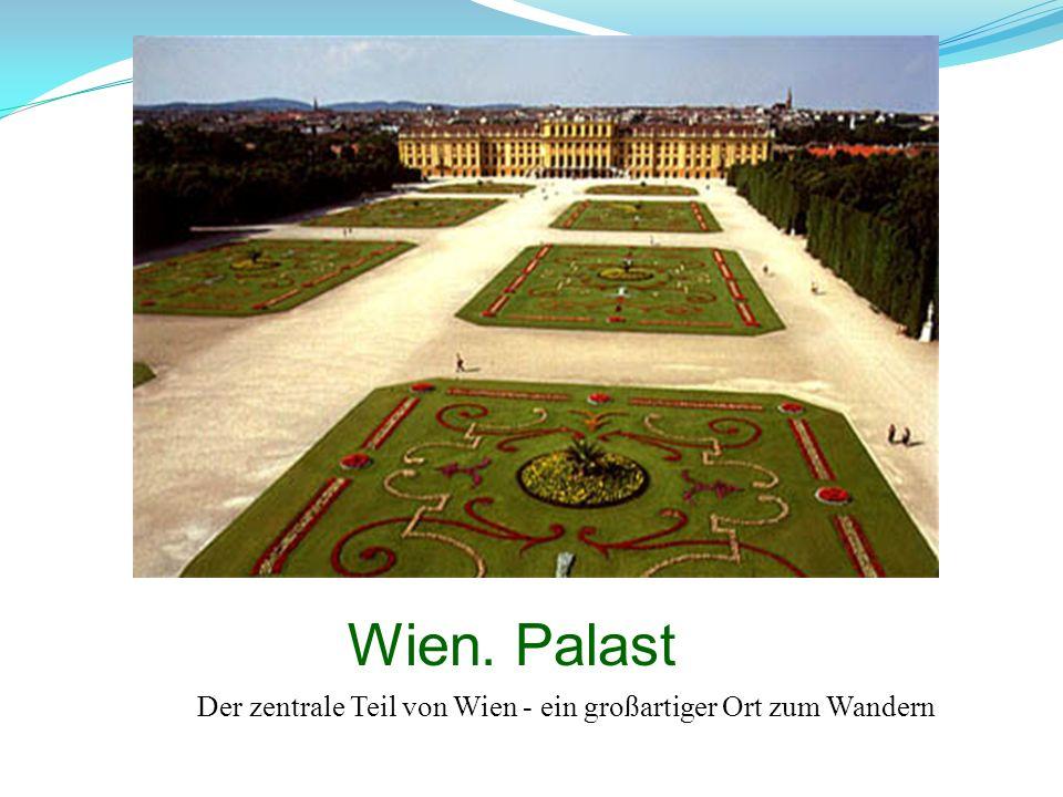 Wien. Palast Der zentrale Teil von Wien - ein großartiger Ort zum Wandern