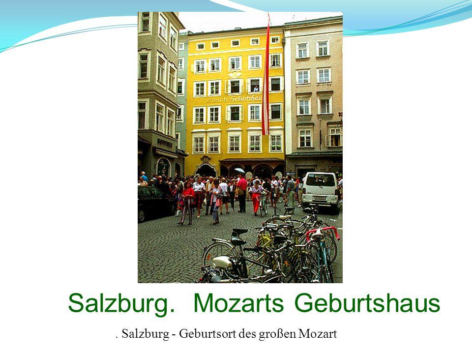 Salzburg. Mozarts Geburtshaus. Salzburg - Geburtsort des großen Mozart
