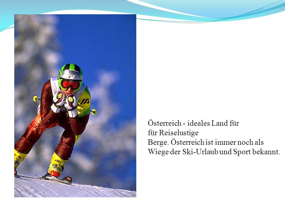 Österreich - ideales Land für für Reiselustige Berge. Österreich ist immer noch als Wiege der Ski-Urlaub und Sport bekannt.
