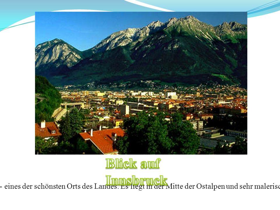 Innsbruck - eines der schönsten Orts des Landes. Es liegt in der Mitte der Ostalpen und sehr malerisch ist.