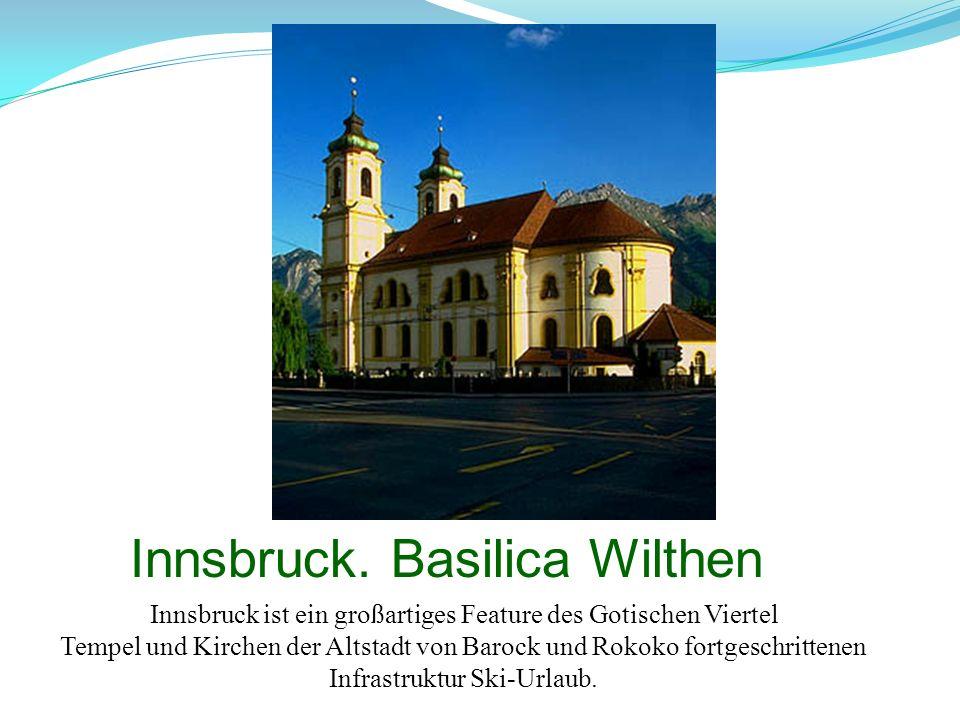 Innsbruck. Basilica Wilthen Innsbruck ist ein großartiges Feature des Gotischen Viertel Tempel und Kirchen der Altstadt von Barock und Rokoko fortgesc