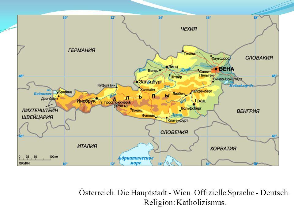 Österreich. Die Hauptstadt - Wien. Offizielle Sprache - Deutsch. Religion: Katholizismus.