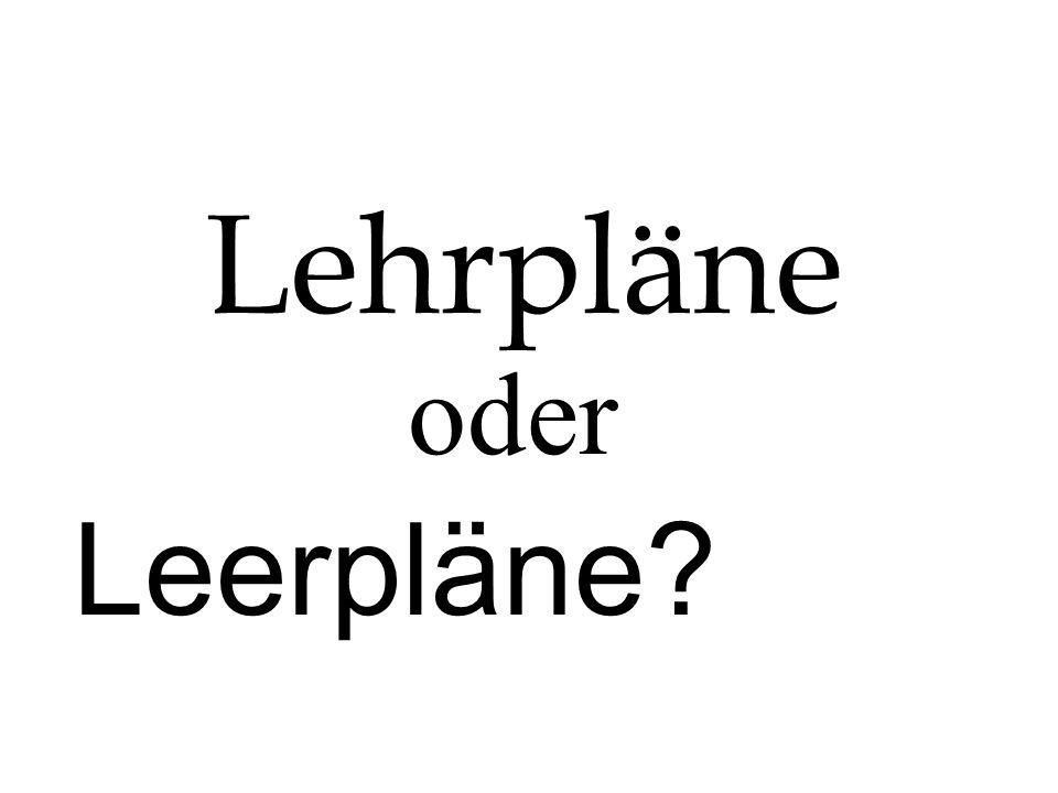 Lehrpläne oder Leerpläne?
